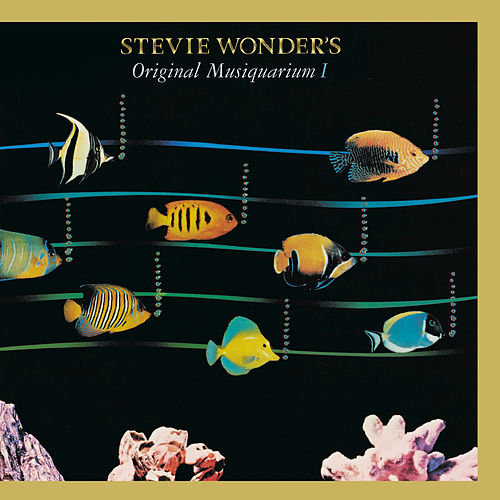 Stevie Wonder's Original Musiquarium I by Stevie Wonder