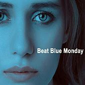 Beat Blue Monday - Music to Smile Away the Most Depressing Day of the Year de Various Artists