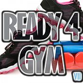 Ready 4 Gym, Vol. 7 by Various Artists