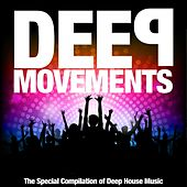 Deep Movements (The Special Compilation of Deep House Music) by Various Artists