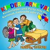 Kinderkarneval: Kinderlieder und Party Hits für Karneval, Fastnacht oder Fasching by Various Artists