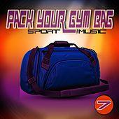 Pack Your Gym Bag Sport Music 7 by Various Artists