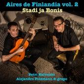 Aires de Finlandia, Vol. 2: Stadi ja Bonis de Petri Kaivanto