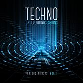Techno Underground Sessions, Vol. 1 by Various Artists