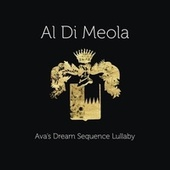 Ava's Dream Sequence Lullaby van Al Di Meola