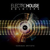 Electro House Soldiers, Vol. 1 by Various Artists