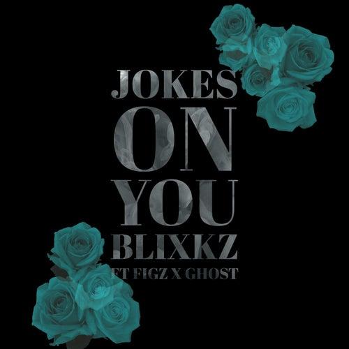 <b>Jokes</b> on <b>You</b> by Blixkz : Napster
