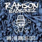 Bad 2 da Bone off Cuts by Ramson Badbonez