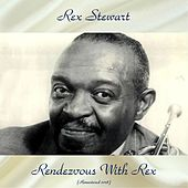 Rendezvous With Rex (Remastered 2018) by Rex Stewart