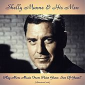 Play More Music From Peter Gunn: Son Of Gunn!! (Remastered 2018) by Shelly Manne