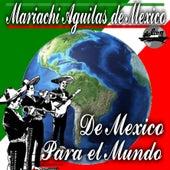 De México para el Mundo by Mariachi Águilas De México
