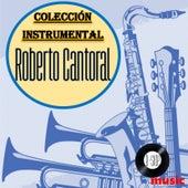 Roberto Cantoral Colección Instrumental by Bossanova Orquesta