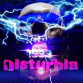 Disturbia by 1982