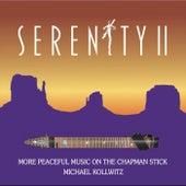 Serenity II: More Peaceful Music on the Chapman Stick by Michael Kollwitz