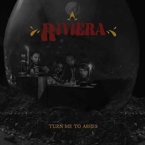 Turn Me to Ashes by Riviera