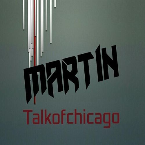 Martin by Talkofchicago