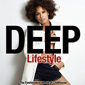 Deep Lifestyle (The Fashinating World of Chillhouse) von Various Artists
