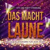 Das macht Laune - Hits und Party Stimmung mit den Klassikern für jede Feier, Vol. 2 von Various Artists