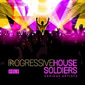 Progressive House Soldiers, Vol. 2 by Various Artists