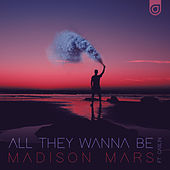 All They Wanna Be von Madison Mars