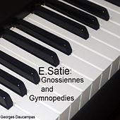 Gnossiennes and Gymnopedies by Georges Daucampas