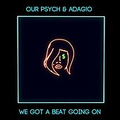 We Got A Beat Goin On (feat. Ca$tro) by Adag!O
