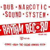 Rhythm Record Vol. One Echoes from the Scene Control Room by Dub Narcotic Sound System