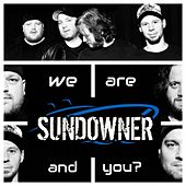 We Are Sundowner (and You ?) by Sundowner