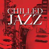 Chilled Jazz (Compilation) by Various Artists