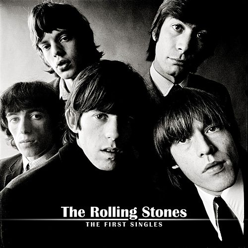 The Rolling Stones - The First Singles- by The Rolling Stones