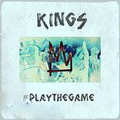 Play the Game by kings