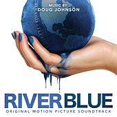 Riverblue (Original Motion Picture Soundtrack) de Doug Johnson