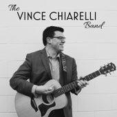 The Vince Chiarelli Band by The Vince Chiarelli Band