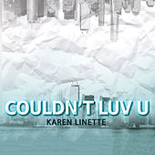 Couldn't Luv U by Karen Linette