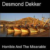 Horrible And The Miserable von Desmond Dekker