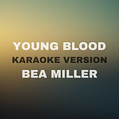 Young Blood (Originally by Bea Miller) (Karaoke Version) by JMKaraoke