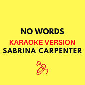 No Words (Originally by Sabrina Carpenter) (Karaoke Version) by JMKaraoke