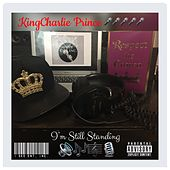 I'm Still Standing by KingCharlie Prince