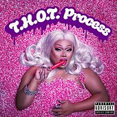 T.H.O.T. Process by Jiggly Caliente
