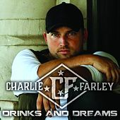 Drinks and Dreams by Charlie Farley