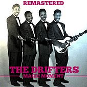 Magic Moment von The Drifters