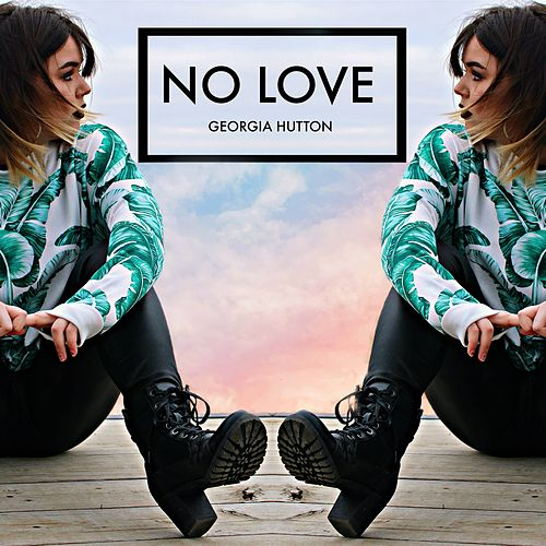 No Love by Georgia Hutton