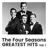 Greatest Hits Vol. 1 by The Four Seasons