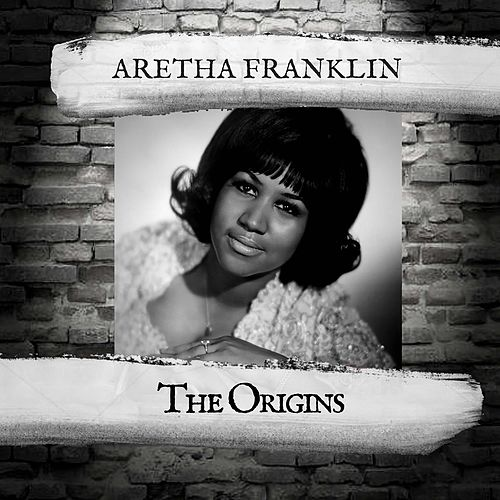 The Origins by Aretha Franklin