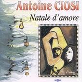 Natale d'amore by Antoine Ciosi
