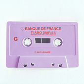 Ti Amo Diaries G by Banque De France