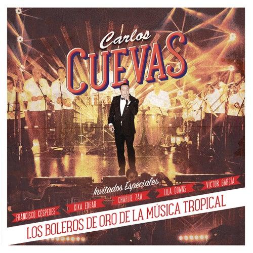 Los Boleros de Oro de la Música Tropical by Carlos Cuevas