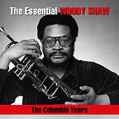 The Essential Woody Shaw / The Columbia Years by Woody Shaw