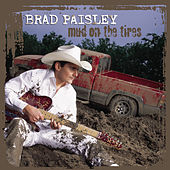 Mud On The Tires von Brad Paisley