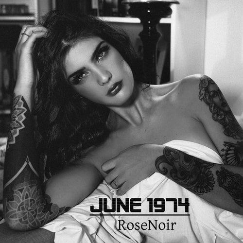 RoseNoir by June 1974